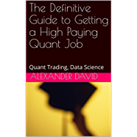 The Guide to Getting a High Paying Quant Job: Quant Trading, Data Science (English Edition)