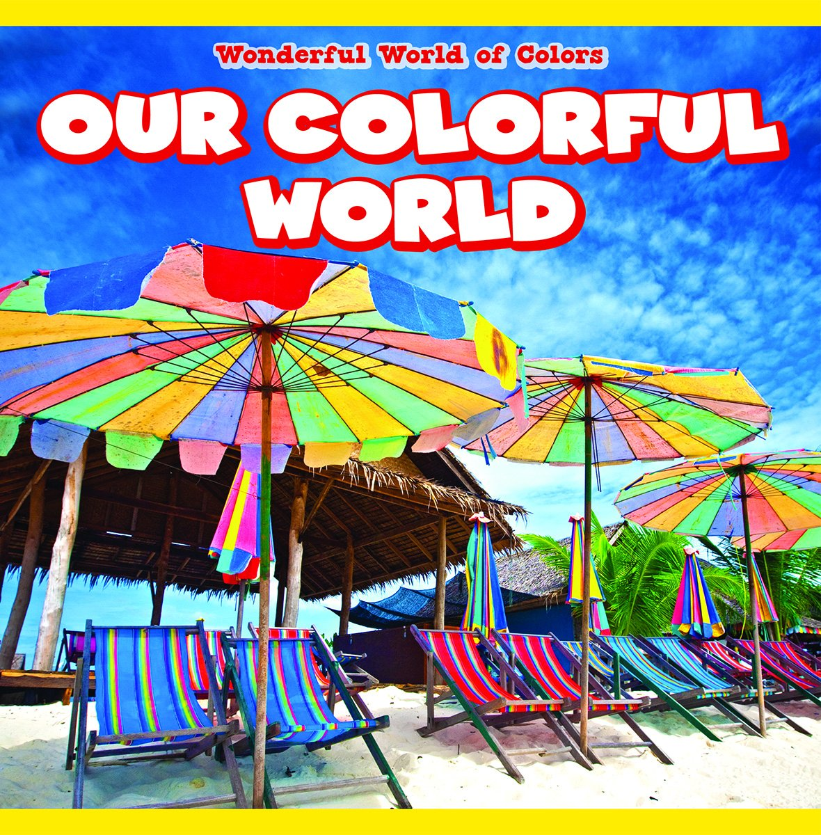 Our Colorful World (Wonderful World of Colors) pdf