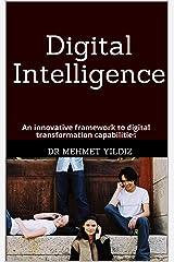 Digital Intelligence: An innovative framework to digital transformation capabilities Kindle Edition