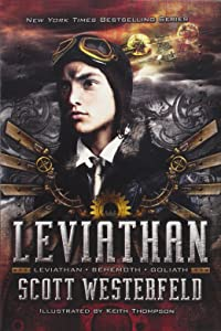 Leviathan: Leviathan; Behemoth; Goliath (The Leviathan Trilogy)