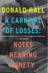 A Carnival of Losses: Notes Nearing Ninety Kindle Edition