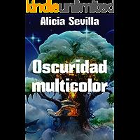 Oscuridad multicolor (Spanish Edition)