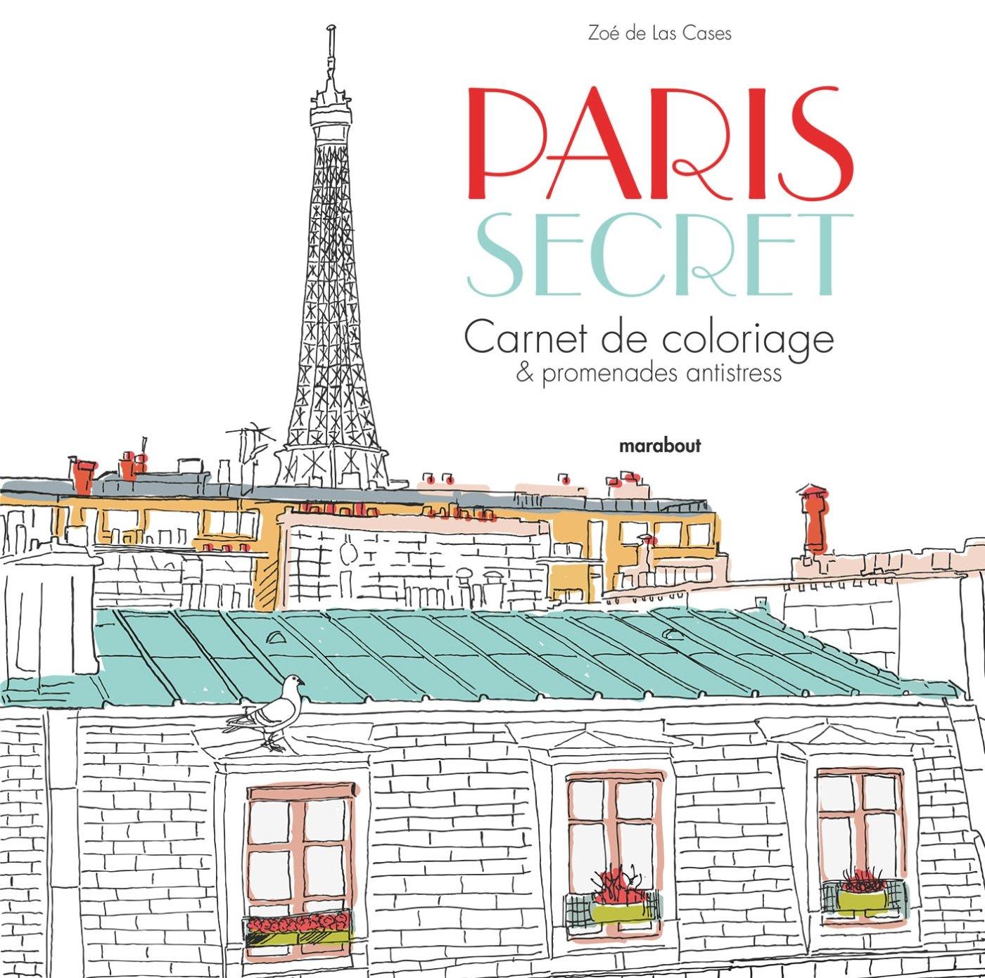 Paris Secret Carnet De Coloriage Promenade Anti Stress Amazon Fr Las Cases Zoe De Livres