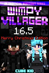 Wimpy Villager 16.5: The Ebook: The Movie: The Game: The Submarine: The Schoolbus: The Just Kidding It's Actually An Ebook Kindle Edition