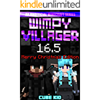 Wimpy Villager 16.5: The Ebook: The Movie: The Game: The Submarine: The Schoolbus: The Just Kidding It's Actually An Ebook
