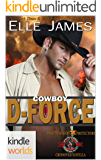 Special Forces: Operation Alpha: Cowboy D-Force (Kindle Worlds Novella) (Brotherhood Protectors Book 4)