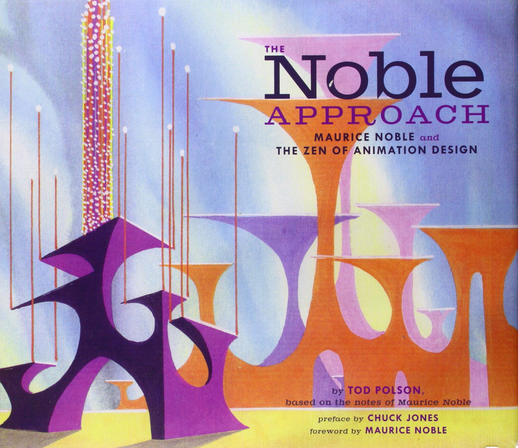 The Noble Approach: Maurice Noble and the Zen of Animation Design:  Amazon.it: Polson, Tod, Jones, Chuck, Noble, Maurice: Libri in altre lingue