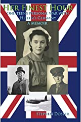 Her Finest Hour: A Teen's Personal War With Hitler's Germany Kindle Edition
