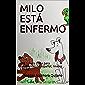 MILO ESTÁ ENFERMO : Una novela corta para estudiantes de español, niveles A1 - A2 (Spanish Edition)
