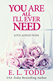 You Are All I'll Ever Need (Forever and Always #3) (Forever and Ever)