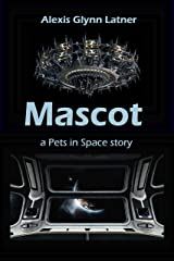 Mascot: a Pets in Space Story Kindle Edition