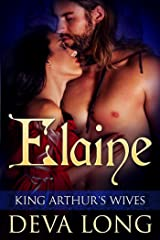 King Arthur's Wives: Elaine: Arthurian Menage Romance Kindle Edition