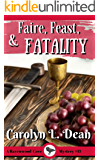 FAIRE, FEAST, and FATALITY: Ravenwood Cove Cozy Mystery (book 13)