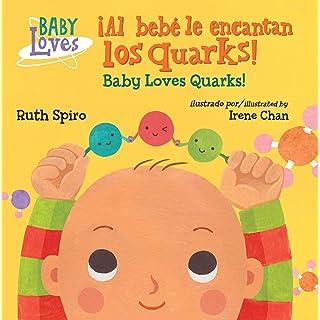 ¡Al bebé le encantan los quarks! / Baby Loves Quarks! (Baby Loves Science)
