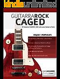 Guitarra Rock CAGED: O Sistema CAGED e 100 Licks para Guitarra Rock