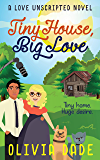 Tiny House, Big Love (Love Unscripted Book 2)