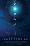 Corsair: A Science Fiction Novel