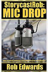 StorycastRob: Mic Drop Kindle Edition
