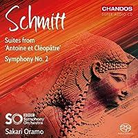Schmitt: Symphony No.2; Suites from 'Antonie et Cleopatre'