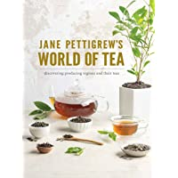 Jane Pettigrew's World of Tea: Discovering Producing Regions and Their Teas