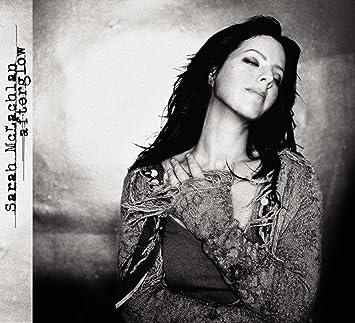 sarah mclachlan afterglow amazon com music