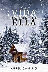 La vida después de ella (Spanish Edition) Kindle Edition