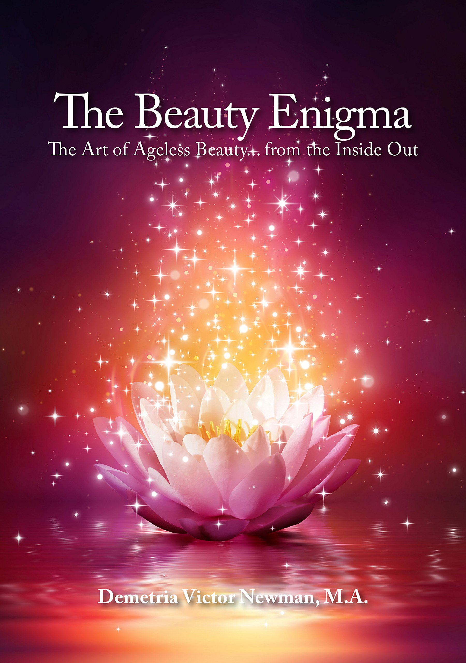 Download The Beauty Enigma - The Art of Ageless Beauty...from the Inside Out pdf