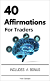40 Affirmations For Traders (Trading Easyread Series Book 2)