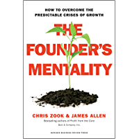 The Founder's Mentality: How to Overcome the Predictable Crises of Growth (English Edition)