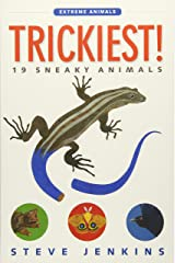 Trickiest!: 19 Sneaky Animais (Extreme Animals) Paperback