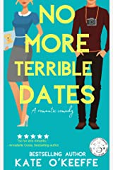 No More Terrible Dates: A Sweet Romantic Comedy of Love, Friendship . . . and Tea (High Tea Book 2) Kindle Edition