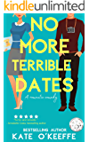 No More Terrible Dates: A romantic comedy of love, friendship . . . and tea (High Tea Book 2)
