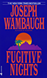 Fugitive Nights: A Novel
