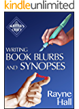 Writing Book Blurbs and Synopses: How to sell your manuscript to publishers and your indie book to readers (Writer's Craft 19)