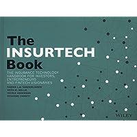 The Insurtech Book - the Insurance Technology     Handbook for Investors, Entrepreneurs and Fintech Visionaries