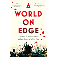 A World on Edge: The End of the Great War and the Dawn of a New Age (English Edition)
