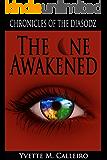 The One Awakened (Chronicles of the Diasodz Book 5)