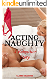 Acting Naughty: A Babysitter Story