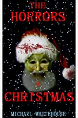 The Horrors of Christmas Kindle Edition