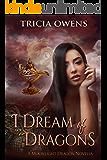 I Dream of Dragons: An Urban Fantasy (Moonlight Dragon Book 6)
