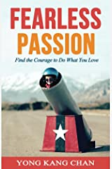 Fearless Passion: Find the Courage to Do What You Love Kindle Edition