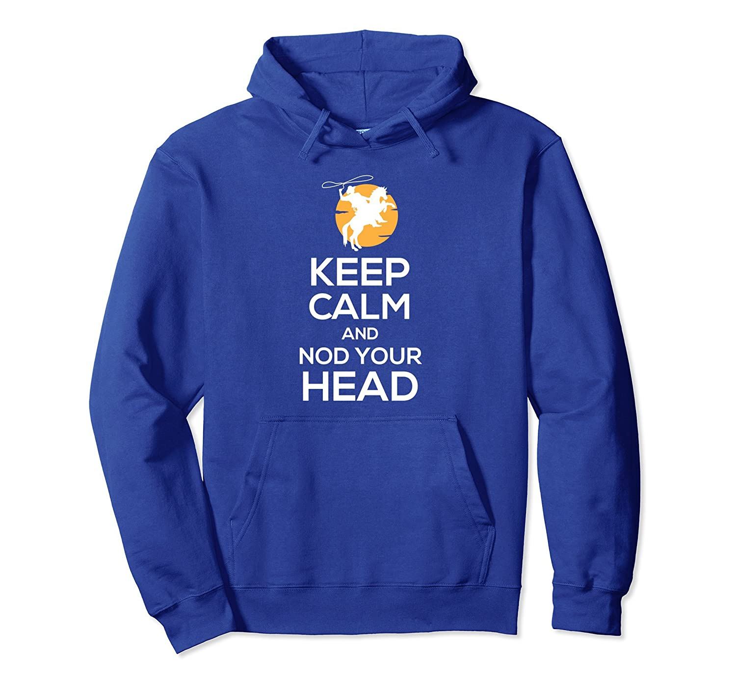 Calf Roping Hoodie - Keep Calm And Nod Your Head-alottee gift