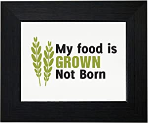 Royal Prints My Food is Grown Not Born Vegetarian Vegan Support Framed Print Poster Wall or Desk Mount Options