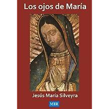 LOS OJOS DE MARÍA (Spanish Edition) Feb 15, 2011