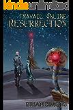 Travail Online: Resurrection: LitRPG Series (Book 2)