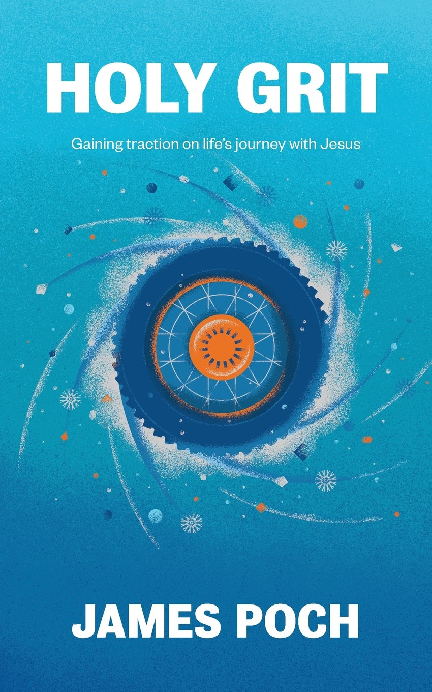 Holy Grit: Gaining Traction on Life's Journey with Jesus ebook