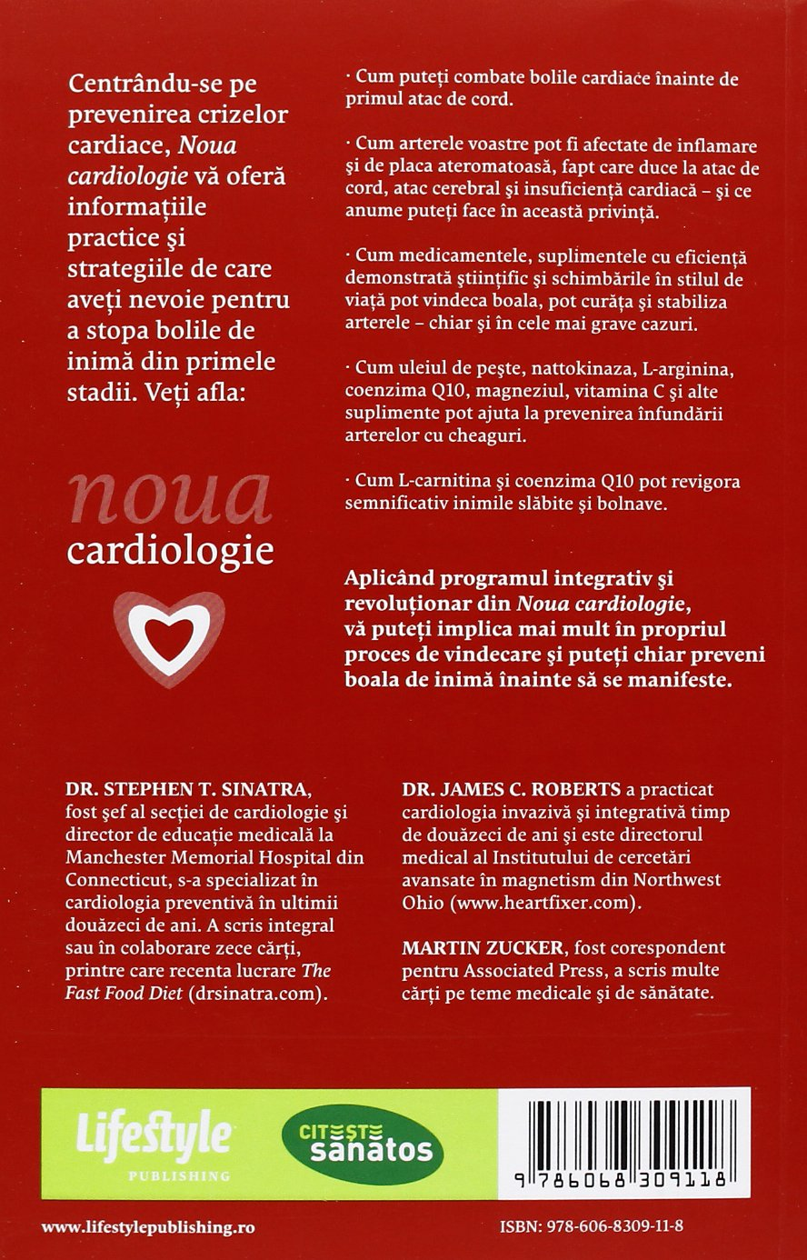 Noua cardiologie. Abordarea integrata in tratarea bolilor de inima (Stephen Sinatra): Stephen T., Roberts, James C., Zucker, Martin Sinatra: 9786068309118: ...