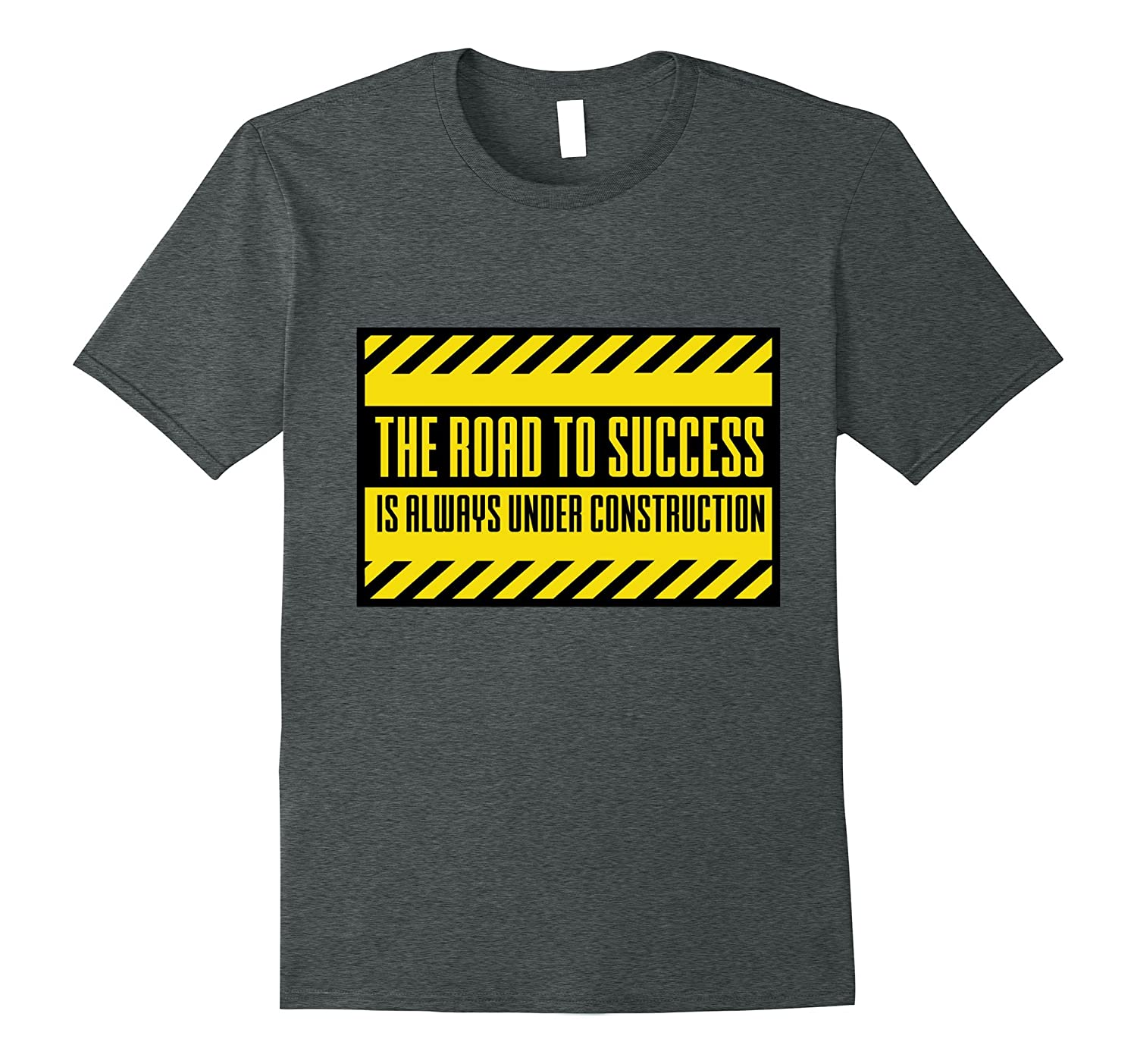 The Road To Success Is Always Under Construction Inspiring Girls T Shirt Tee