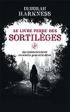 Le Livre perdu des sortilèges: Au commencement étaient la peur et le désir (orbit) (French Edition)