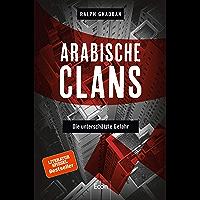 Arabische Clans: Die unterschätzte Gefahr (German Edition)